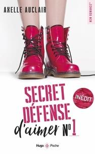 Axelle Auclair - Secret défense d'aimer Tome 1 : .