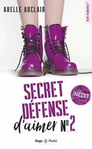 Axelle Auclair - Secret défense d'aimer Tome 2 : .
