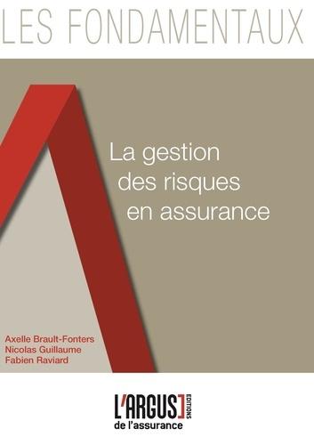 Axelle Brault-Fonters et Nicolas Guillaume - La gestion des risques en assurance.