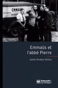 Axelle Brodiez-Dolino - Emmaüs et l'abbé Pierre.