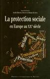 Axelle Brodiez-Dolino et Bruno Dumons - La protection sociale en Europe au XXe siècle.