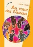 Axelle Colau - Au coeur des Mondes.