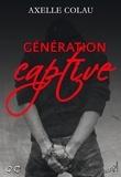 Axelle Colau - Génération Captive - Dystopie jeunes adultes.