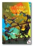 Axelle Colau - Les pirates de l'île Mirage Tome 1 : .