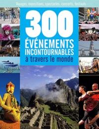 Axelle Demoulin - 300 événements incontournables à travers le monde - Voyages, expositions, spectacles, concerts, festivals.