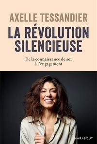 Axelle Tessandier - La révolution silencieuse.