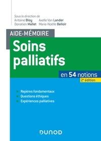 Antoine Bioy et Axelle Van Lander - Aide-mémoire soins palliatifs - 2e éd. - En 54 notions. Repères fondamentaux, questions éthiques, ex - En 54 notions..