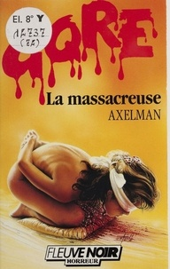Axelman - La Massacreuse.