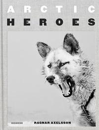 Axelsson Ragnar - Artic heroes.