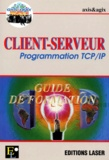 Axis Et Agis - CLIENT-SERVEUR - Programmation TCP/IP, Guide de formation.