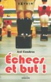 Axl Cendres - Echecs et but !.
