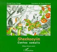 Sheekooyiin- Contes somalis, Edition bilingue français-somali - Axmed Cartan pdf epub
