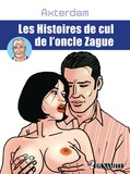 Axterdam - Les histoires de cul de l'oncle Zague.
