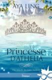 Aya Ling - La Princesse d'Athelia - Les contes inachevés, T1.5.