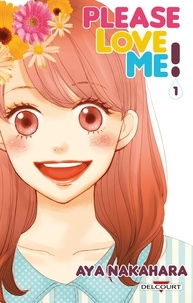 Aya Nakahara - Please love me ! Tome 1 : .