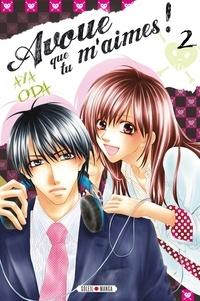 Aya Oda - Avoue que tu m'aimes ! T02.