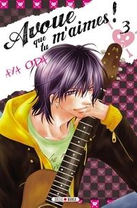 Aya Oda - Avoue que tu m'aimes ! T03.