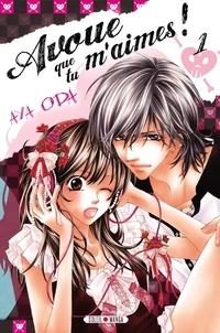Aya Oda - Avoue que tu m'aimes ! Tome 1 : .