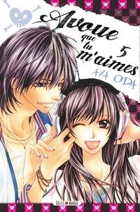 Aya Oda - Avoue que tu m'aimes ! Tome 5 : .