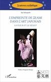 Aya Sekoguchi - L'empreinte de Zeami dans l'art japonais - La fleur et le néant.