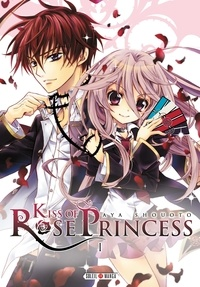 Aya Shouoto - Kiss of Rose Princess Tome 1 : .