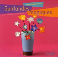 Ayako David-Kawanchi et Catherine Olivier - Guirlandes magiques - Mon look à moi.