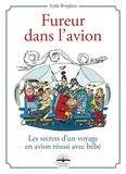 Ayala Borghini - Fureur dans l'avion - Les secrets d'un voyage en avion réussi avec bébé.