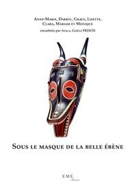 Ayala Gisèle Frisch - Sous le masque de la belle ébène.