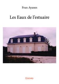 Ayanes Fran - Les eaux de l'estuaire.