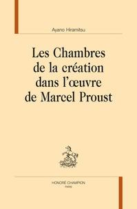 Ayano Hiramitsu - Les chambres de la création dans l'oeuvre de Marcel Proust.