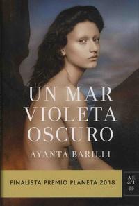 Ayanta Barilli - Un mar violeta oscuro.