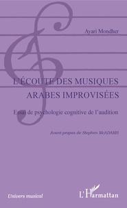 Lécoute des musiques arabes improvisées - Essai de psychologie cognitive de laudition.pdf