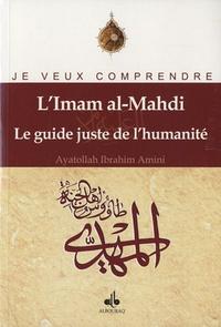 Ayatollah Ibrahim Amini - L'Imam al-Mahdi - Le guide juste de l'humanité.
