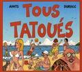 Ayats et  Durbec - Tous tatoués.