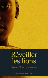 Réveiller les lions - Ayelet Gundar-Goshen pdf epub