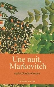 Ayelet Gundar-Goshen - Une nuit, Markovitch.