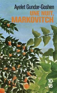 Une nuit, Markovitch - Ayelet Gundar-Goshen |