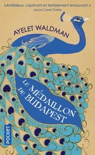 Ayelet Waldman - Le médaillon de Budapest.
