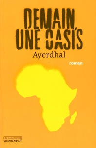 Ayerdhal - Demain, une oasis.
