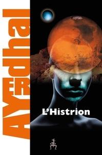 Ayerdhal - L'Histrion.