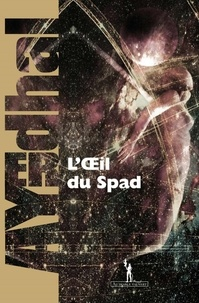 Ayerdhal - L'Œil du Spad.