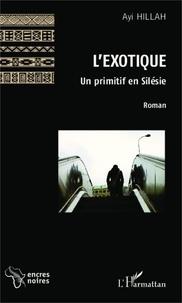 Ayi Hillah - L'exotique - Un primitif en Silésie.