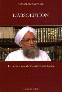 Ayman Al-Zawahiri - L'absolution - Des oulémas et des moujahidines de toute accusation d'impuissance et de faiblesse.