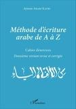Ayman Arabi Katbi - Méthode d'écriture arabe de A à Z - Cahier d'exercices.