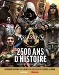 Aymar Azaïzia et Victor Battaggion - Assassin's Creed - 2 500 ans d'histoire.