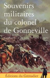 Aymar de Gonneville - Souvenirs militaires du colonel de Gonneville 1804-1836.