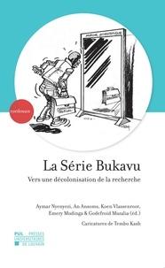 Aymar Nyenyezi et An Ansoms - La Série Bukavu - Vers une décolonisation de la recherche.