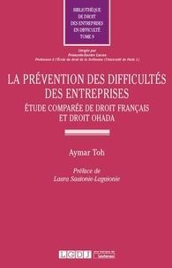 Aymar Toh - La prévention des difficultés des entreprises - Etude comparée de droit francais et droit OHADA.