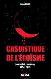 Aymen Hacen - Casuistique de l'égoïsme - Journal du ramadan 1434-2013.