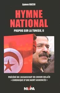 Hymne national - Propos sur la Tunisie Tome 2 précédé de Lassassinat de Chokri Belaïd, chronique dune mort annoncée.pdf